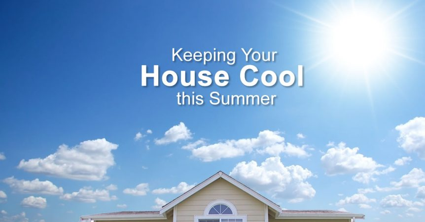 Keeping Your House Cool During the Hot Summer Days in Canada